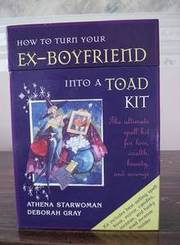 How To Turn Your Ex-Boyfriend Into A Toad Kit :)