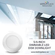 Use ETL certified 5/6-inch Disk LED Downlights