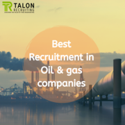 Best Recruitment in Oil & gas companies