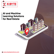 AI and Machine Learning Solutions for Real Estate | X-Byte