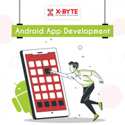 Android App Development Company in USA | X-Byte